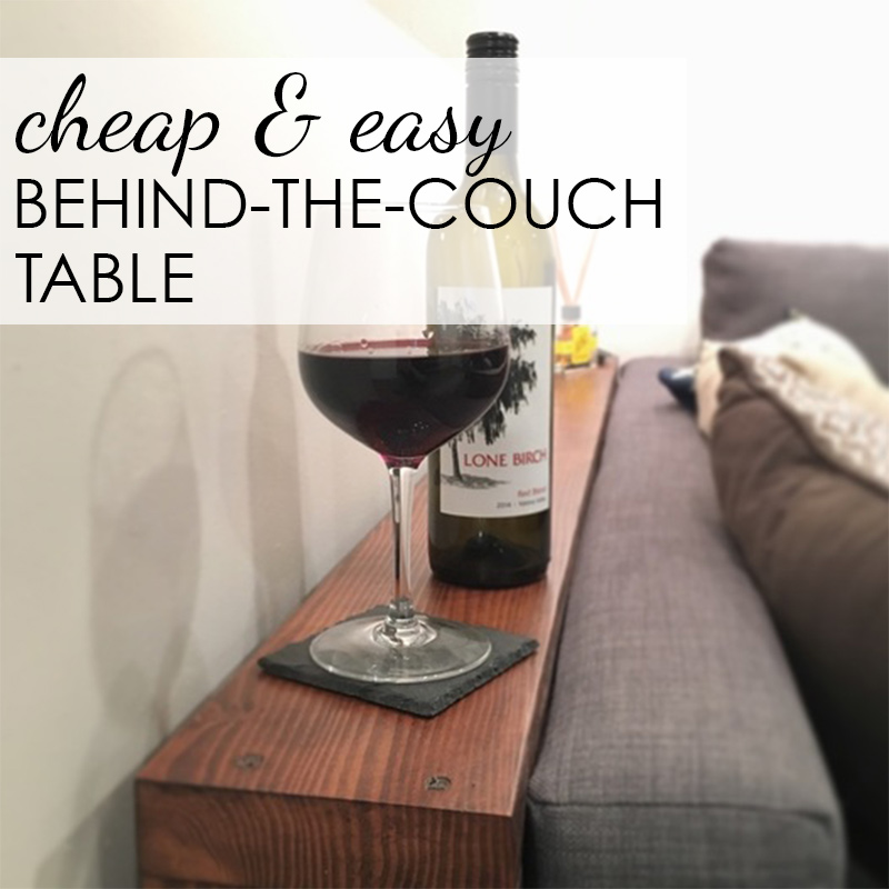 Easy Diy Behind The Couch Table Bye